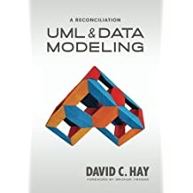 UML and Data Modeling: A Reconciliation by David C. Hay (2011-10-05)