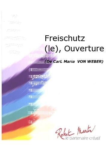 ROBERT MARTIN WEBER C M    LEVASSEUR   FREISCHUTZ (LE)  OUVERTURE