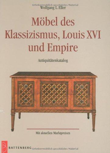 Möbel des Klassizismus, Louis XVI und Empire: Antiquitäten-Katalog mit aktuellen Marktpreisen
