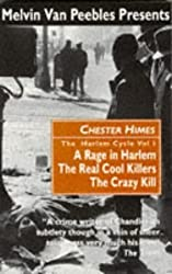 The Harlem Cycle: A Rage in Harlem; The Real Cool Killers; The Crazy Kill by Chester Himes (1998-06-03)
