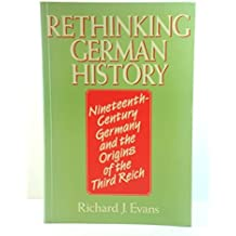 Rethinking German History: Nineteenth Century Germany and the Origins of the Third Reich