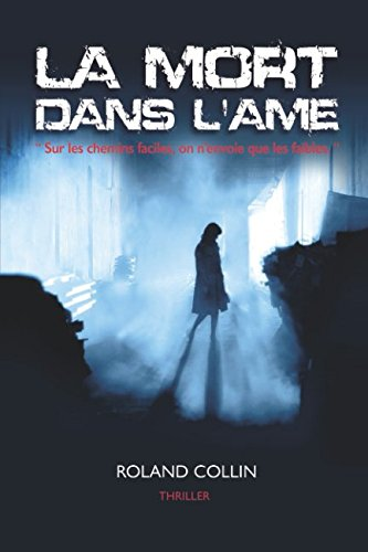 """La Mort Dans L'Âme: """" Sur Les Chemins Faciles, On N'envoie Que Les Faibles. """""""
