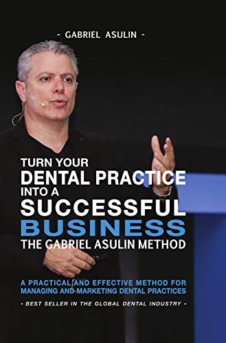 Turn your Dental Practice into a Successful Business (English Edition)