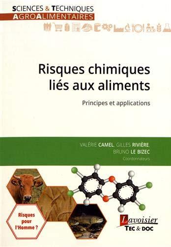 Risques chimiques liés aux aliments : Principes et applications par Collectif