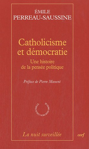 Catholicisme et démocratie : Une histoire de la pensée politique