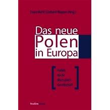 Das neue Polen in Europa: Politik, Recht, Wirtschaft, Gesellschaft