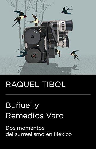 Buñuel y Remedios Varo: Dos momentos del surrealismo en México