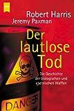 Der lautlose Tod: Die Geschichte der biologischen und chemischen Waffen