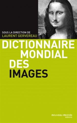 Dictionnaire mondial des images par Laurent Gervereau, Collectif