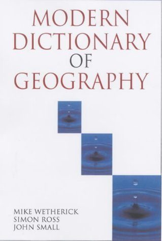 A Modern Dictionary of Geography, 4Ed (Student Reference) by John Small (2001-08-31)