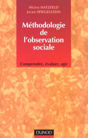 Méthodologie de l'observation sociale : Comprendre, évaluer, agir
