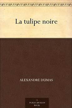 La tulipe noire par [Dumas, Alexandre]