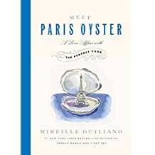 Meet Paris Oyster: A Love Affair with the Perfect Food (English Edition)