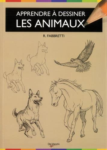 Apprendre à dessiner les animaux : Anatomie, silhouettes et attitudes par Roberto Fabbretti