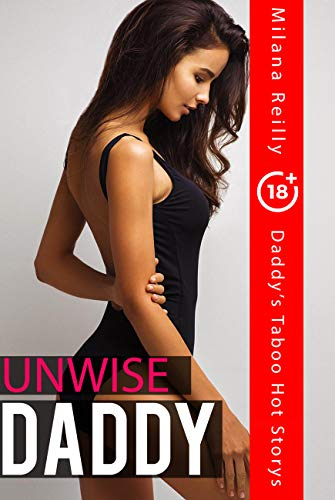 Unwise Daddy: Adult Erotika Explicit Rough Short Stories book cover