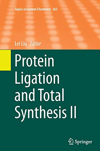 Protein Ligation and Total Synthesis II (Topics in Current Chemistry, Band 363)