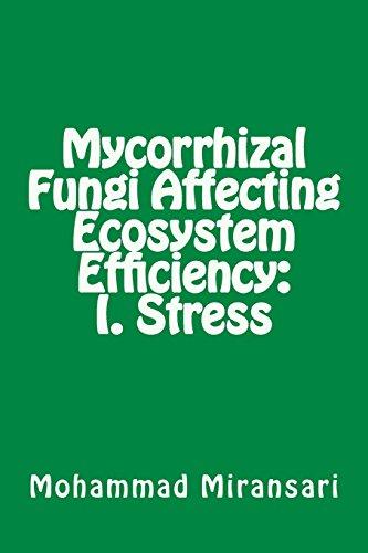 Mycorrhizal Fungi Affecting Ecosystem Efficiency: I. Stress