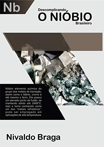 Descomplicando O Nióbio Brasileiro (01 Livro 1) (Portuguese Edition)