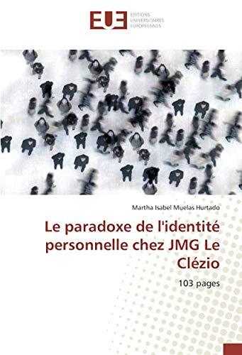 Le paradoxe de l'identité personnelle chez JMG Le Clézio: 103 pages par  Martha Isabel Muelas Hurtado