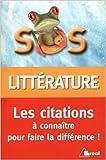 Telecharger Livres SOS litterature Les citations a connaitre pour faire la difference de Catherine Choupin 9 mars 2015 (PDF,EPUB,MOBI) gratuits en Francaise