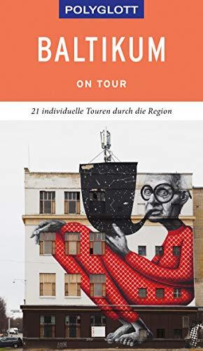 POLYGLOTT on tour Reiseführer Baltikum: Individuelle Touren durch die Region
