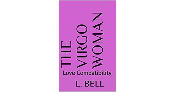 The Virgo Woman : Love Compatibility eBook: L  Bell: Amazon