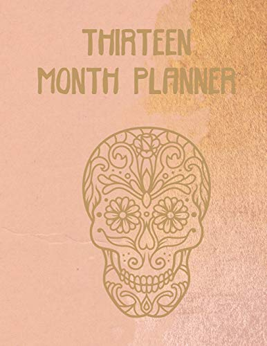 Thirteen Month Planner: Sugar Skull Monthly Large Format 8.5