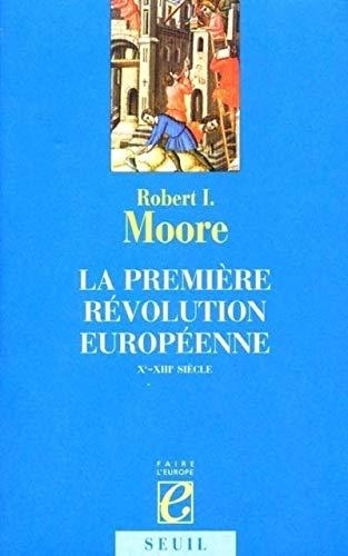 La première révolution européenne par Robert I. Moore
