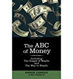 [(The ABC of Money: Including, the Gospel of Wealth and the Way to Wealth )] [Author: Benjamin Franklin] [Jul-2008]