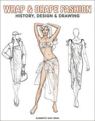 Wrap and Drape Fashion: History, Design and Drawing by Pepin Press (2007-06-07)