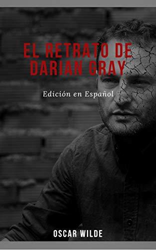 EL RETRATO DE DORIAN GRAY: Edición en Español eBook: Oscar Wilde ...