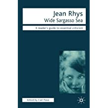 Jean Rhys - Wide Sargasso Sea: Wide Sargasso Sea (Readers' Guides to Essential Criticism)