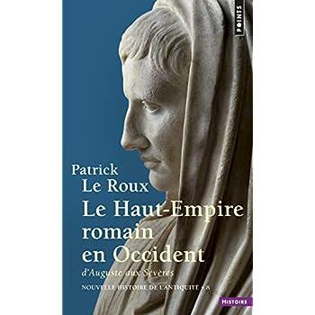 Nouvelle histoire de l'Antiquité, 8 : Le Haut Empire romain en Occident