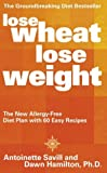 Lose Wheat, Lose Weight: The New Allergy-Free Diet Plan with 60 Easy Recipes