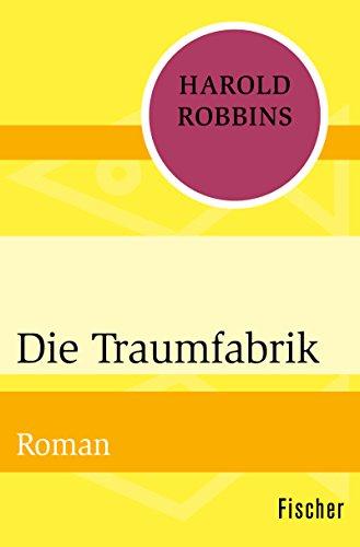 Die Traumfabrik: Roman