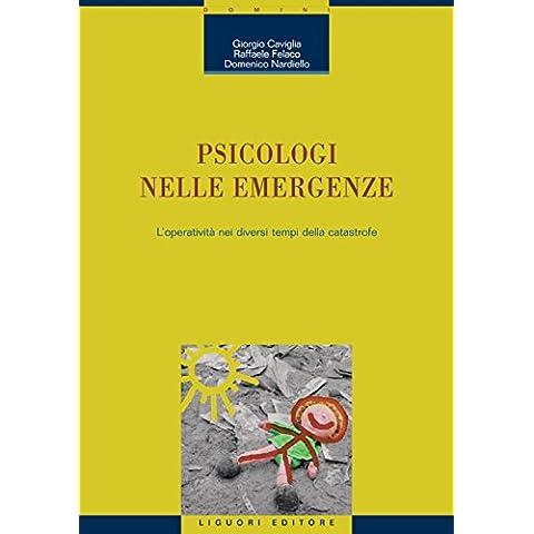 Psicologi nelle emergenze: L'operatività nei diversi tempi della catastrofe