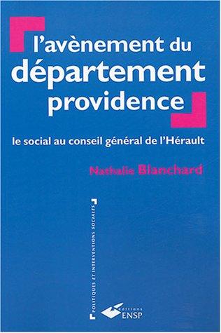 L'avènement du département providence : Le social au conseil général de l'Hérault par Nathalie Blanchard