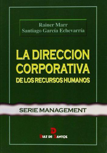 La dirección corporativa de los recursos humanos (Serie Management)