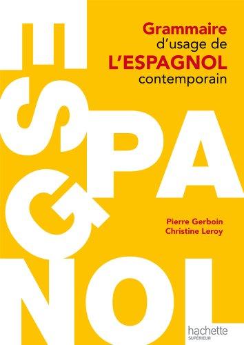 Grammaire d'usage de l'espagnol contemporain (HU Langues et civilisation anciennes espagnoles) (French Edition)