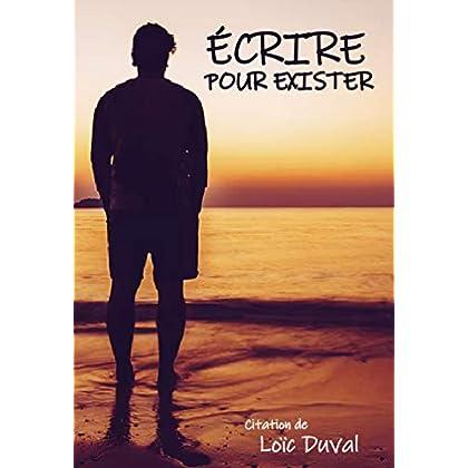 Écrire pour exister ( (Livre de citation): Pensées pour moi même, le pouvoir  du moment présent pour libérer votre pensée.