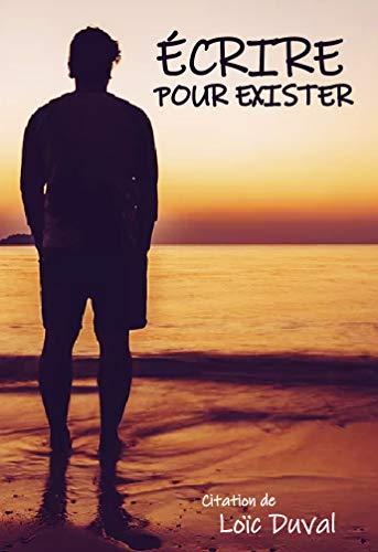 Couverture du livre Écrire pour exister ( (Livre de citation): Pensées pour moi même, le pouvoir  du moment présent pour libérer votre pensée.