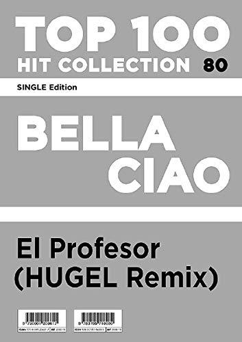 Bella Ciao - El Profesor (HUGEL Remix): Top 100 Hit Collection 80 - SINGLE Edition. Klavier / Keyboard. (Music Factory)