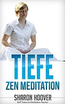 Tiefe Zen-Meditation: Sofortig Tiefste Meditation, Stressabbau und Selbstheilung. Tiefen Zustand der Meditation in Minuten