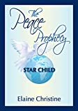 The Peace Prophecy Star Child: What The Soul Said About God, Truth, And The Heavenly Origin Of Humanity (English Edition)