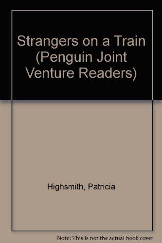 Strangers on a Train (Penguin Joint Venture Readers)