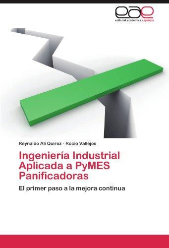 Ingeniería Industrial Aplicada a PyMES Panificadoras: El primer paso a la mejora continua