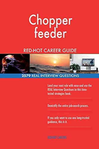 Hot-choppers (Chopper feeder RED-HOT Career Guide; 2579 REAL Interview Questions)