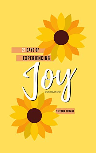 21 Days of Experiencing Joy: A Daily Devotional (English Edition)