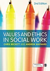 Values and Ethics in Social Work by Beckett, Chris, Maynard, Andrew (2012) Paperback