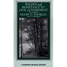 Walden; And, Resistance to Civil Government: Authoritative Texts, Journal, Reviews, and Essays in Criticism (Norton Critical Edition)